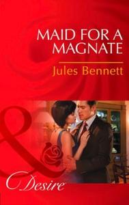 Maid for a Magnate (ebok) av Jules Bennett