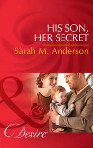 His Son, Her Secret (ebok) av Sarah M. Anders