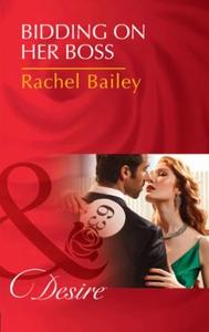 Bidding on Her Boss (ebok) av Rachel Bailey