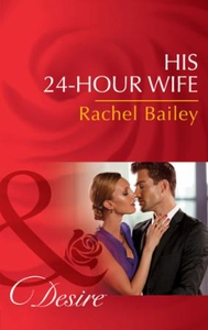 His 24-Hour Wife (ebok) av Rachel Bailey