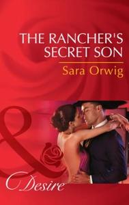 The Rancher's Secret Son (ebok) av Sara Orwig