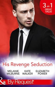 His Revenge Seduction (ebok) av Melanie Milbu