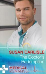 The Doctor's Redemption (ebok) av Susan Carli