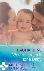 Wanted: Parents for a Baby! (ebok) av Laura I