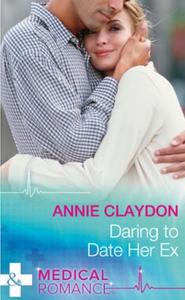 Daring To Date Her Ex (ebok) av Annie Claydon