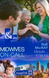 Midwife...to Mum! (ebok) av Sue MacKay
