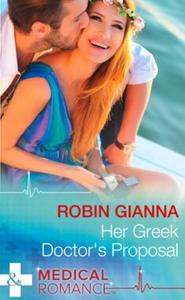 Her Greek Doctor's Proposal (ebok) av Robin G