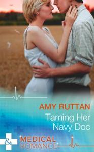 Taming Her Navy Doc (ebok) av Amy Ruttan