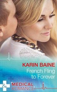 French fling to forever (ebok) av Karin Baine