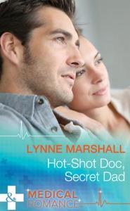 Hot-Shot Doc, Secret Dad (ebok) av Lynne Mars