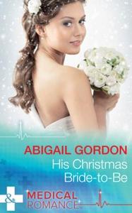His Christmas Bride-To-Be (ebok) av Abigail G