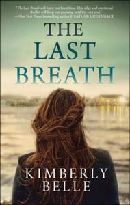 The Last Breath (ebok) av Kimberly Belle