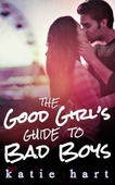 A Good Girl's Guide To Bad Boys