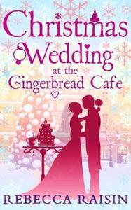 Christmas Wedding At The Gingerbread Café (eb