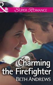 Charming the Firefighter (ebok) av Beth Andre