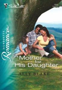 A Mother for His Daughter (ebok) av Ally Blak