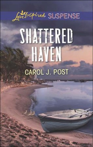 Shattered Haven (ebok) av Carol J. Post