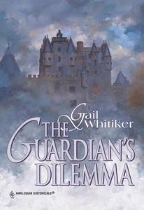The Guardian's Dilemma (ebok) av Gail Whitike