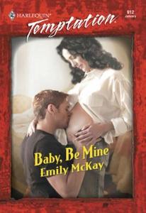 Baby, Be Mine (ebok) av Emily McKay