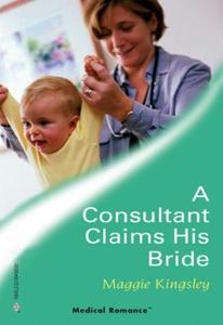 A Consultant Claims His Bride (ebok) av Maggi