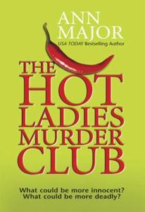 The Hot Ladies Murder Club (ebok) av Ann Majo