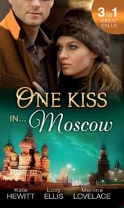 One Kiss in... Moscow (ebok) av Kate Hewitt,