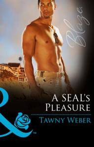 A SEAL's Pleasure (ebok) av Tawny Weber