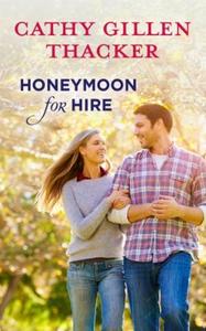 Honeymoon for hire (ebok) av Cathy Gillen Tha