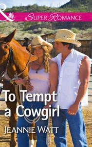 To Tempt a Cowgirl (ebok) av Jeannie Watt