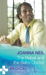 The Rebel and the Baby Doctor (ebok) av Joann