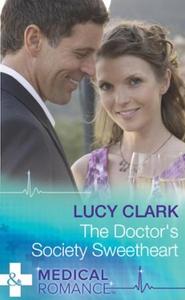 The Doctor's Society Sweetheart (ebok) av Luc