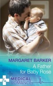 A Father for Baby Rose (ebok) av Margaret Bar