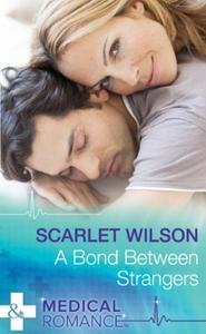 A Bond Between Strangers (ebok) av Scarlet Wi