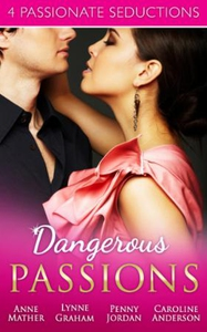 Dangerous Passions (ebok) av Anne Mather, Lyn