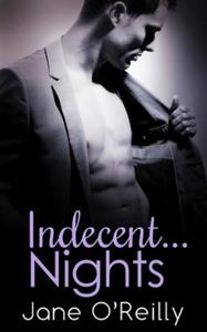 Indecent...Nights (ebok) av Jane O'Reilly