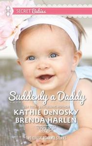 Suddenly a Daddy (ebok) av Kathie DeNosky, Br