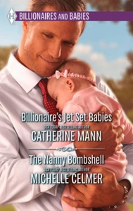 Billionaire's Jet Set Babies & The Nanny Bomb