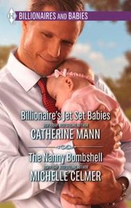 Billionaire's Jet Set Babies & The Nanny Bomb