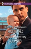 Have Baby, Need Billionaire & The Sarantos Secret Baby