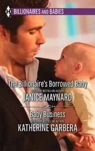 The Billionaire's Borrowed Baby & Baby Busine