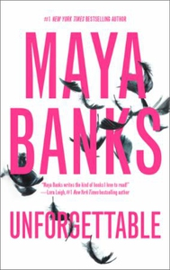 Unforgettable (ebok) av Maya Banks