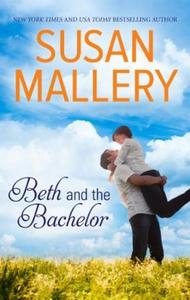 Beth and the Bachelor (ebok) av Susan Mallery
