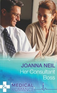 Her Consultant Boss (ebok) av Joanna Neil