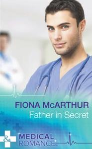 Father In Secret (ebok) av Fiona McArthur