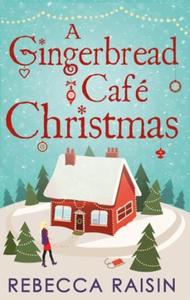 A Gingerbread Café Christmas (ebok) av Rebecc