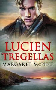 Lucien Tregellas (ebok) av Margaret McPhee