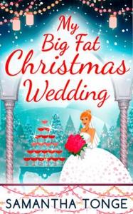 My Big Fat Christmas Wedding: A Funny And Hea
