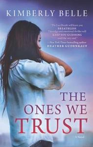 The Ones We Trust (ebok) av Kimberly Belle