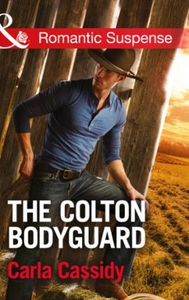 The Colton Bodyguard (ebok) av Carla Cassidy