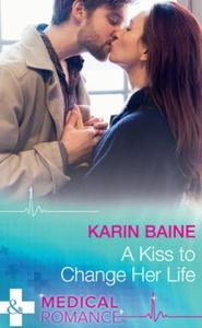 A Kiss To Change Her Life (ebok) av Karin Bai